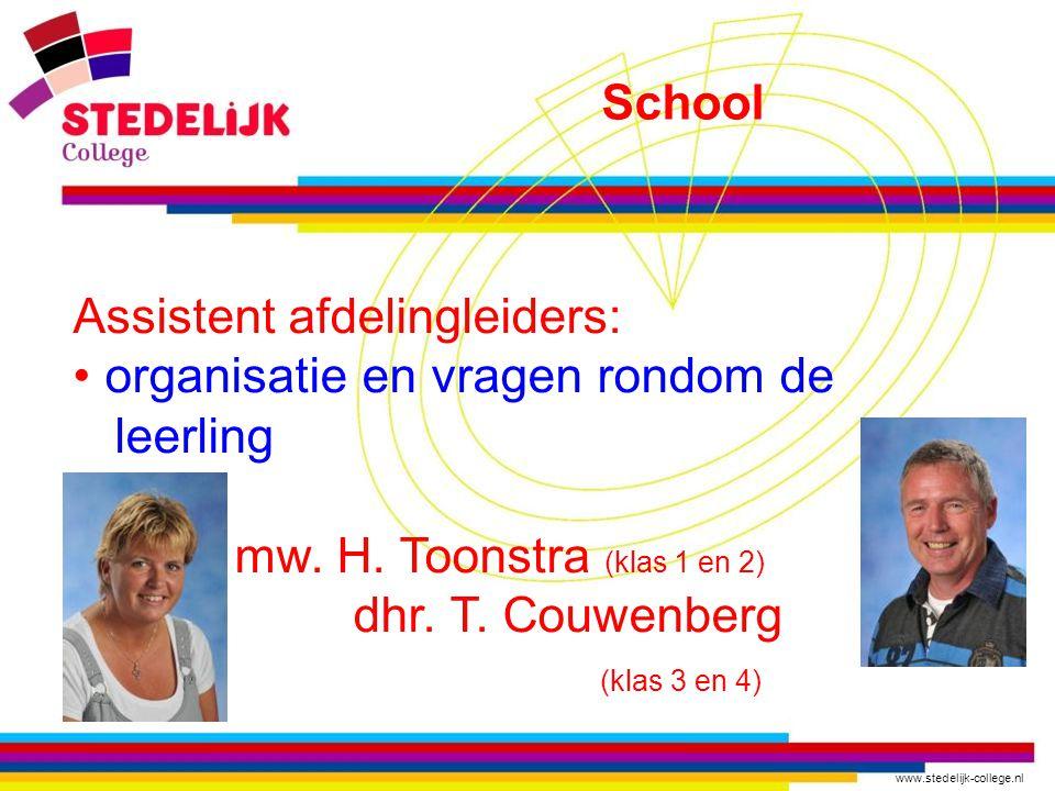 www.stedelijk-college.nl Assistent afdelingleiders: organisatie en vragen rondom de leerling mw.