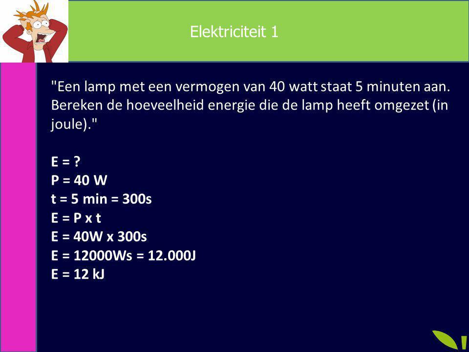 Elektriciteit 2 Een televisie zet in 2 minuten 24 kJ aan elektrische energie om.