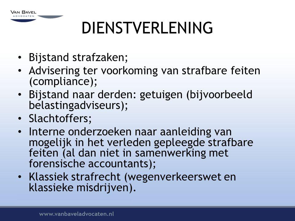 DIENSTVERLENING Bijstand strafzaken; Advisering ter voorkoming van strafbare feiten (compliance); Bijstand naar derden: getuigen (bijvoorbeeld belasti
