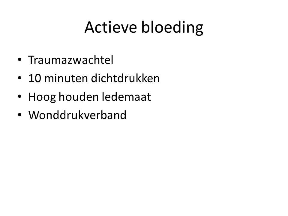 Actieve bloeding Traumazwachtel 10 minuten dichtdrukken Hoog houden ledemaat Wonddrukverband