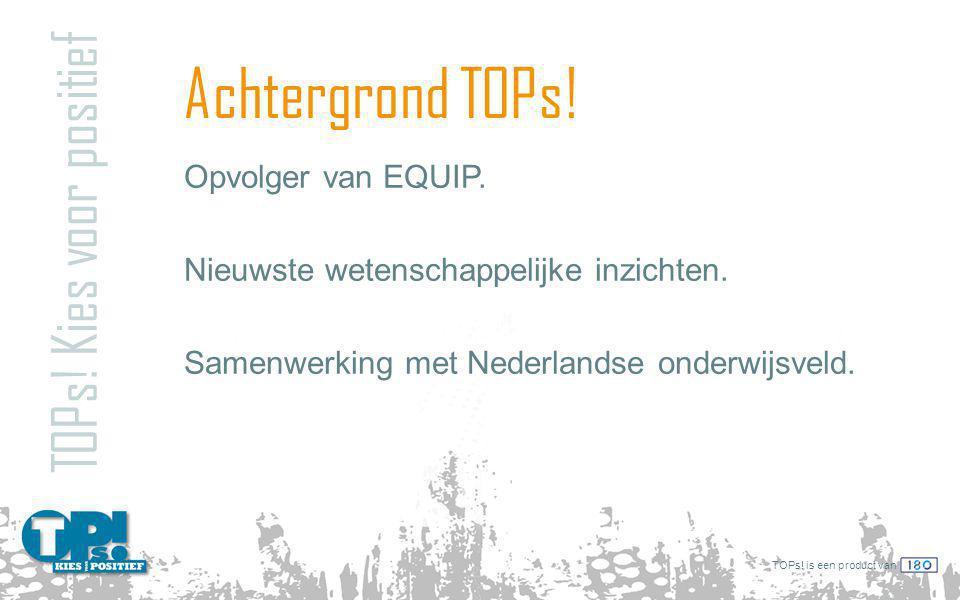 TOPs.is een product van Achtergrond TOPs. Opvolger van EQUIP.