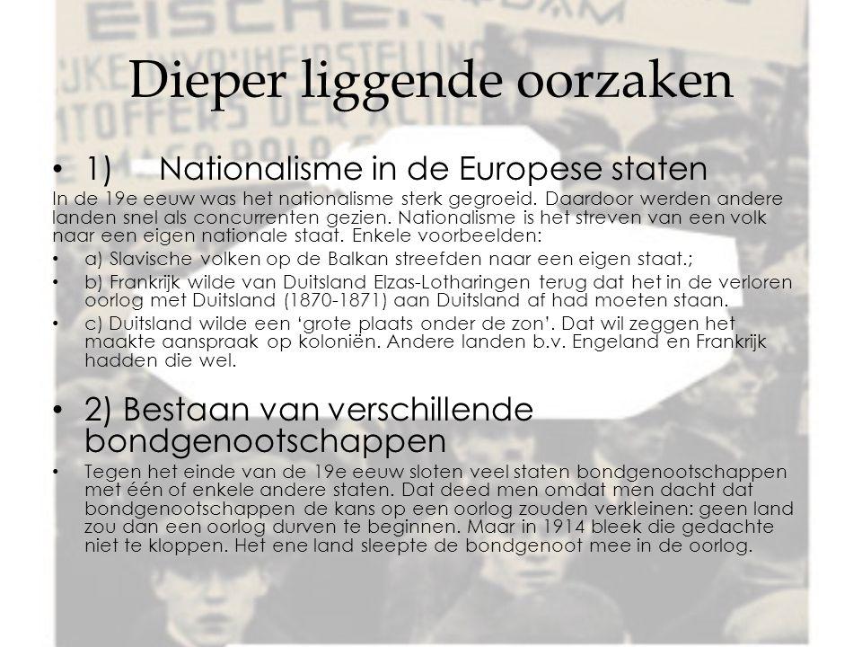 Dieper liggende oorzaken 1) Nationalisme in de Europese staten In de 19e eeuw was het nationalisme sterk gegroeid.