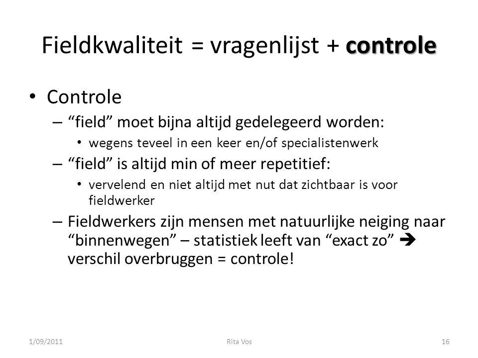 """controle Fieldkwaliteit = vragenlijst + controle Controle – """"field"""" moet bijna altijd gedelegeerd worden: wegens teveel in een keer en/of specialisten"""