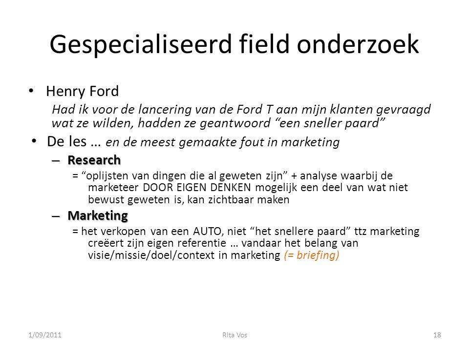 """Gespecialiseerd field onderzoek Henry Ford Had ik voor de lancering van de Ford T aan mijn klanten gevraagd wat ze wilden, hadden ze geantwoord """"een s"""
