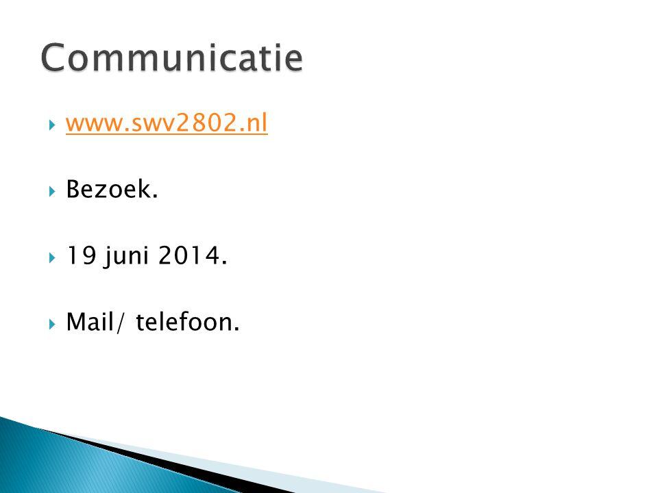  www.swv2802.nl www.swv2802.nl  Bezoek.  19 juni 2014.  Mail/ telefoon.