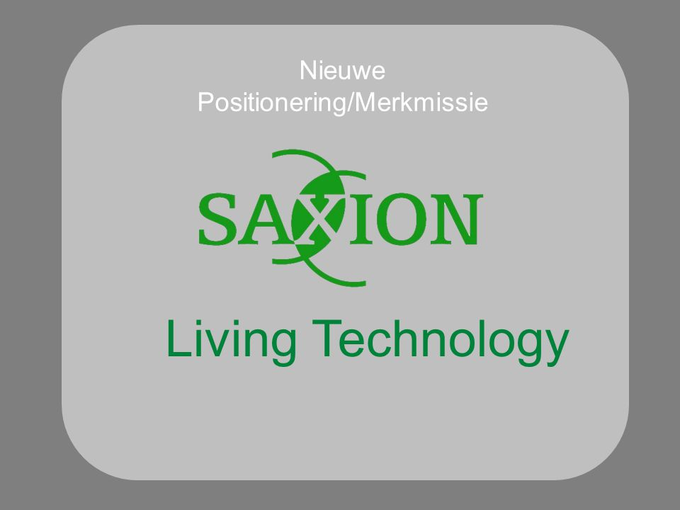 Nieuwe Positionering/Merkmissie Living Technology