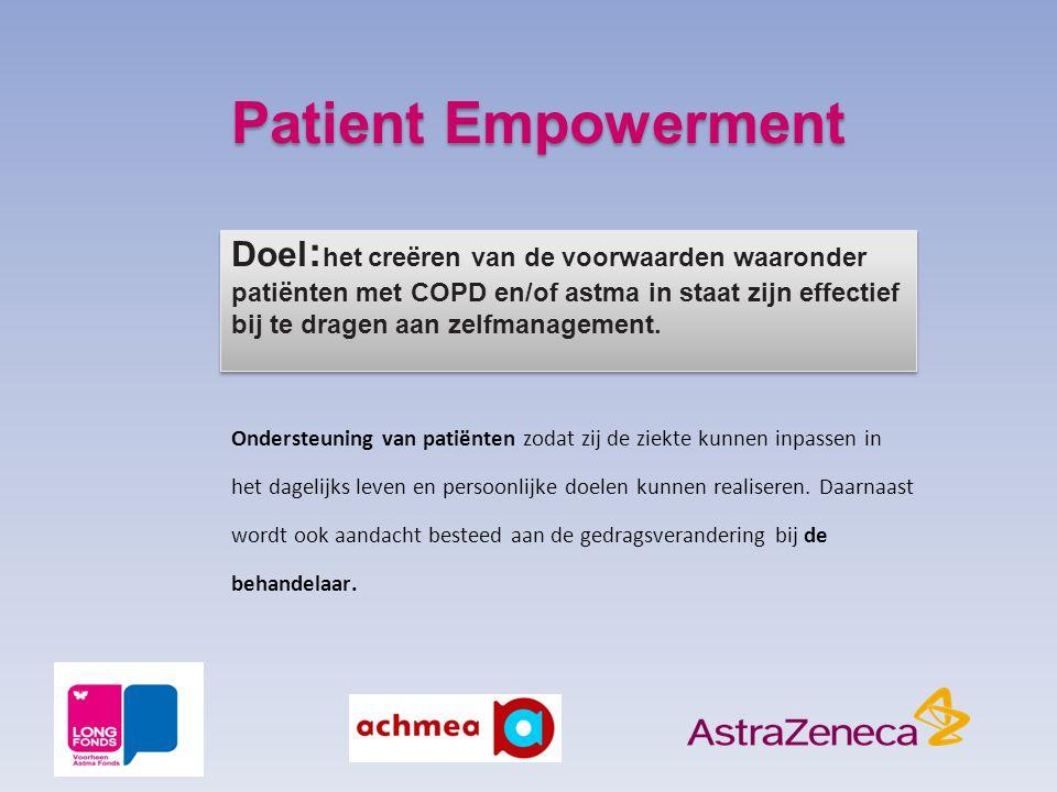 Patient Empowerment Doel : het creëren van de voorwaarden waaronder patiënten met COPD en/of astma in staat zijn effectief bij te dragen aan zelfmanag