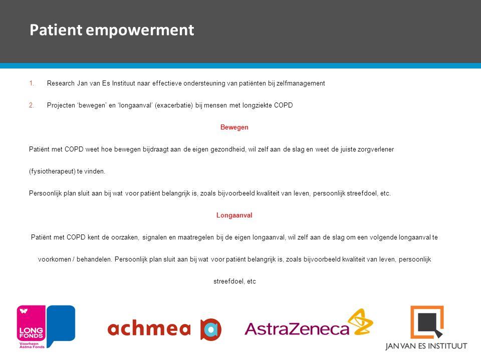 Patient empowerment 1.Research Jan van Es Instituut naar effectieve ondersteuning van patiënten bij zelfmanagement 2.Projecten 'bewegen' en 'longaanva