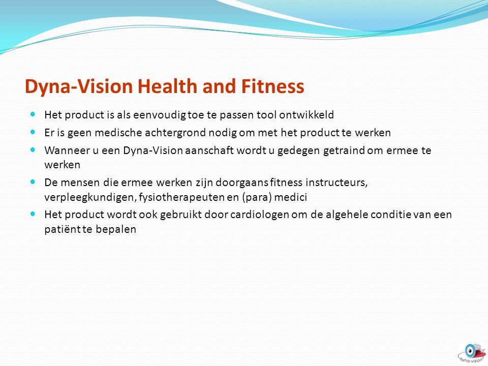 Dyna-Vision Health and Fitness Het product is als eenvoudig toe te passen tool ontwikkeld Er is geen medische achtergrond nodig om met het product te