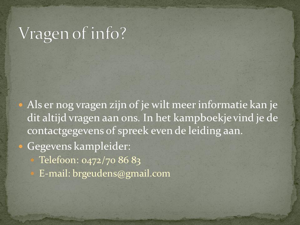Als er nog vragen zijn of je wilt meer informatie kan je dit altijd vragen aan ons.