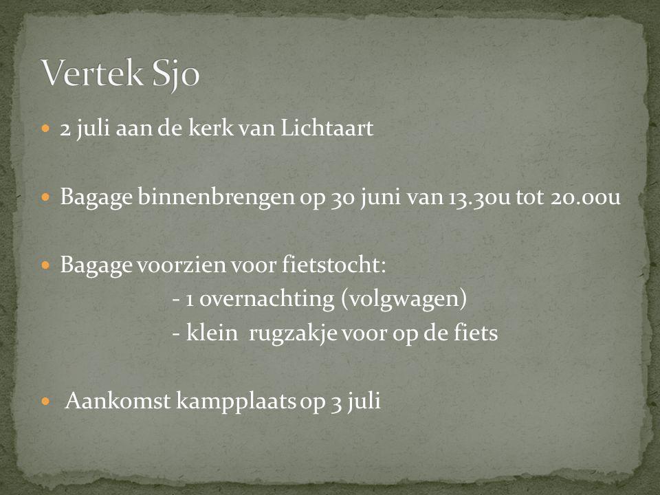 2 juli aan de kerk van Lichtaart Bagage binnenbrengen op 30 juni van 13.30u tot 20.00u Bagage voorzien voor fietstocht: - 1 overnachting (volgwagen) - klein rugzakje voor op de fiets Aankomst kampplaats op 3 juli