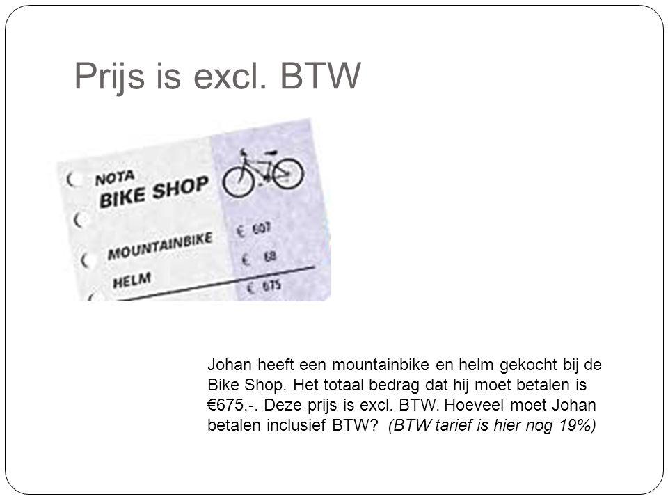 Prijs is excl. BTW Johan heeft een mountainbike en helm gekocht bij de Bike Shop.