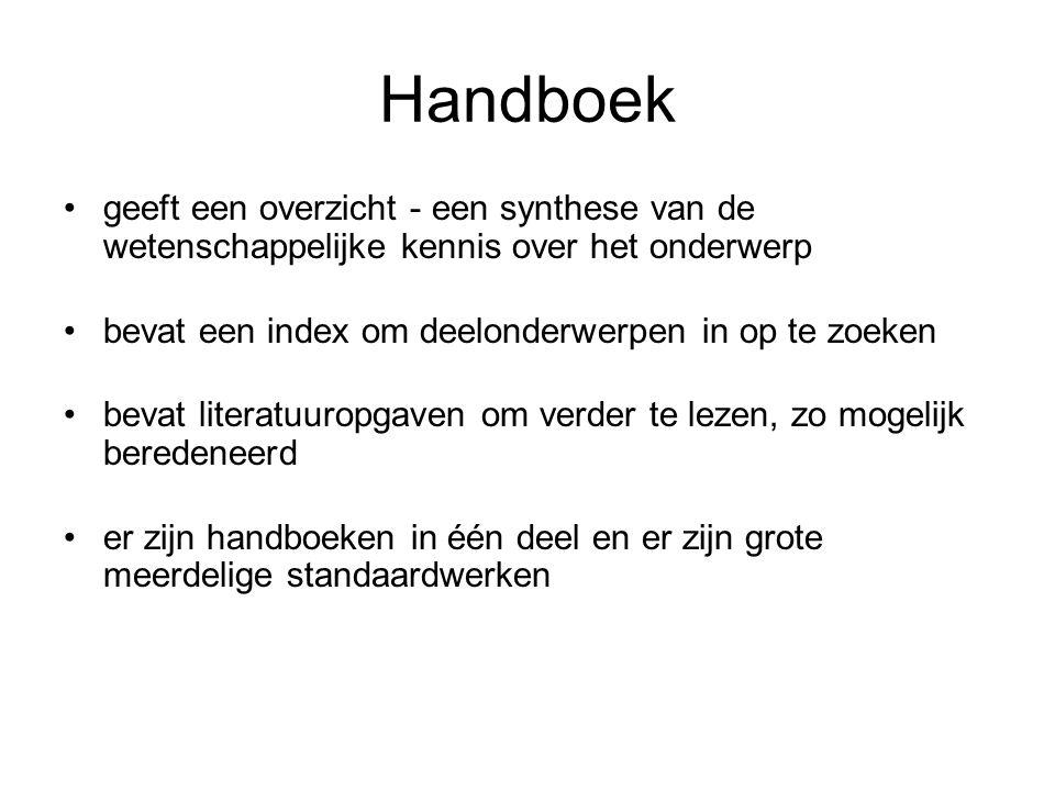 Handboek geeft een overzicht - een synthese van de wetenschappelijke kennis over het onderwerp bevat een index om deelonderwerpen in op te zoeken beva