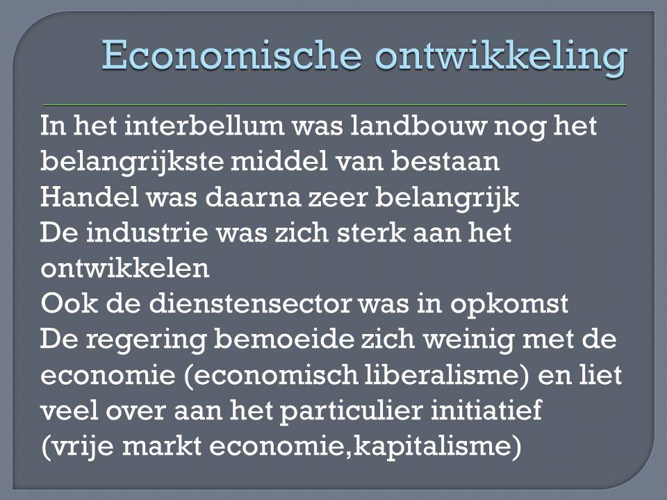 In het interbellum was landbouw nog het belangrijkste middel van bestaan Handel was daarna zeer belangrijk De industrie was zich sterk aan het ontwikk