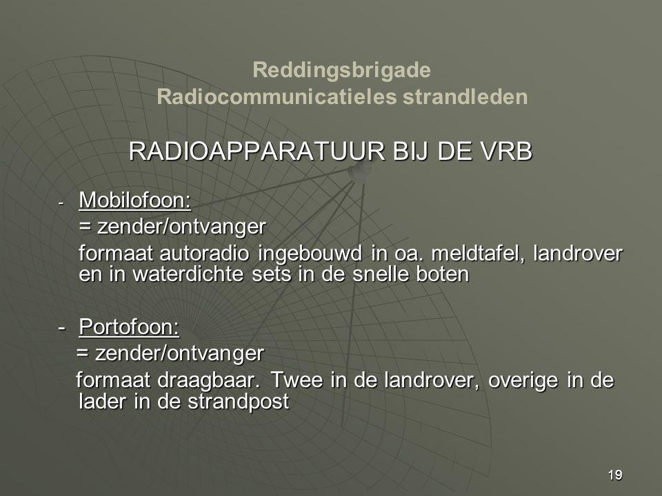 19 RADIOAPPARATUUR BIJ DE VRB - Mobilofoon: = zender/ontvanger formaat autoradio ingebouwd in oa. meldtafel, landrover en in waterdichte sets in de sn