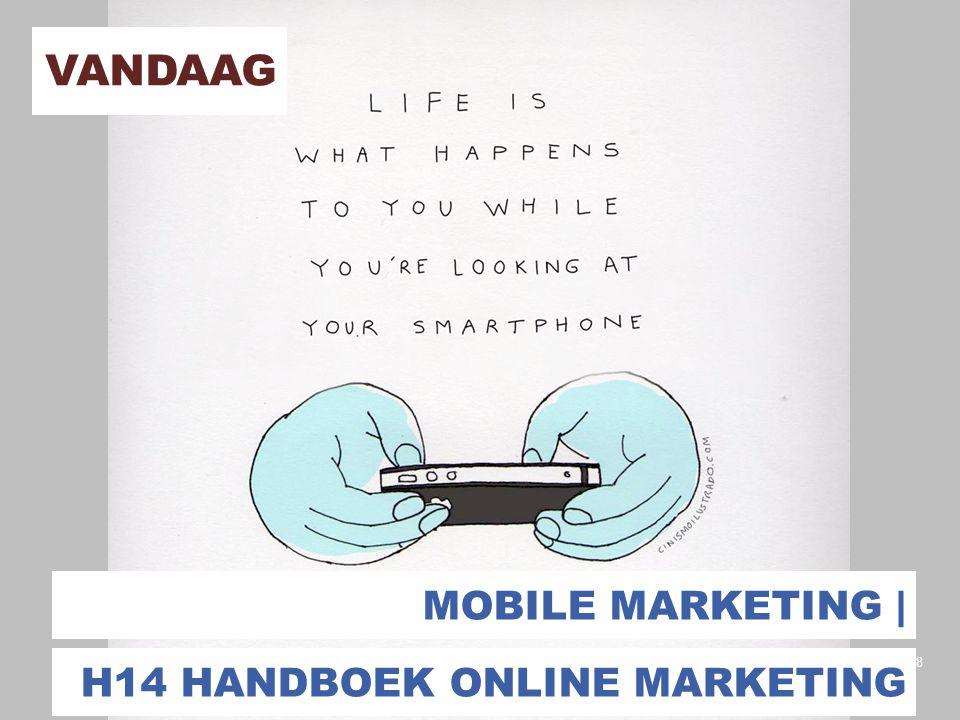 18 VANDAAG MOBILE MARKETING | H14 HANDBOEK ONLINE MARKETING
