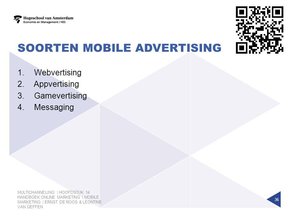 SOORTEN MOBILE ADVERTISING MULTICHANNELING | HOOFDSTUK 14 HANDBOEK ONLINE MARKETING | MOBILE MARKETING | ERNST DE ROOS & LEONTINE VAN GEFFEN 36 1. Web