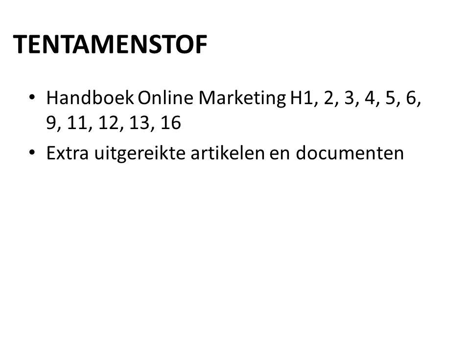 TENTAMENSTOF Handboek Online Marketing H1, 2, 3, 4, 5, 6, 9, 11, 12, 13, 16 Extra uitgereikte artikelen en documenten