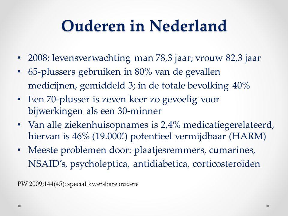 Ouderen in Nederland 2008: levensverwachting man 78,3 jaar; vrouw 82,3 jaar 65-plussers gebruiken in 80% van de gevallen medicijnen, gemiddeld 3; in d