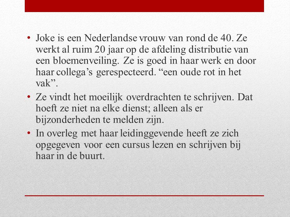 Joke is een Nederlandse vrouw van rond de 40.