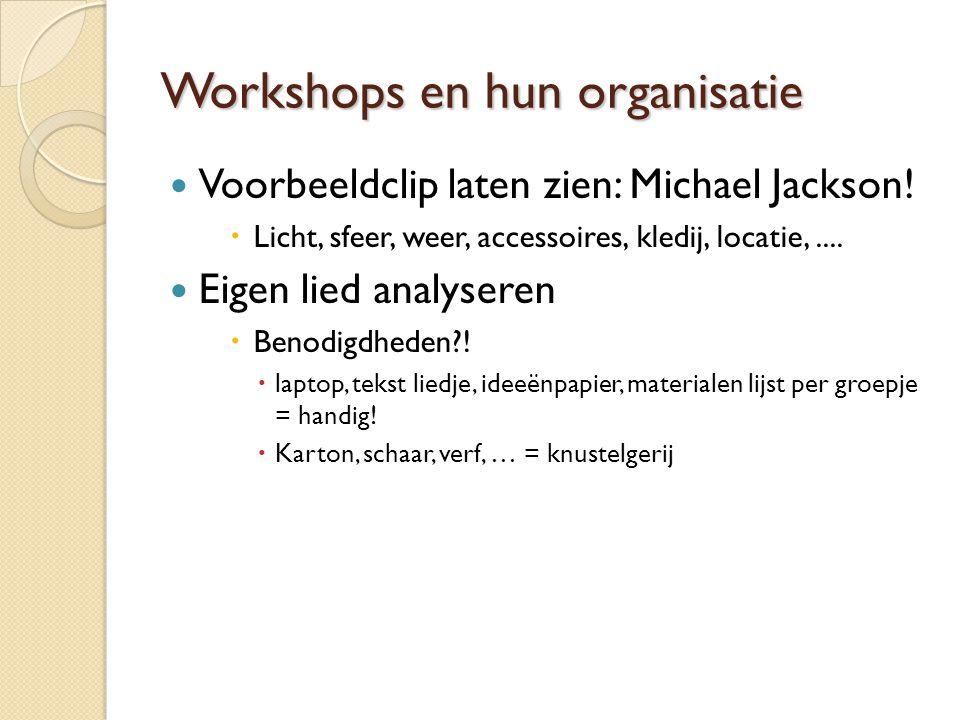 Workshops en hun organisatie Voorbeeldclip laten zien: Michael Jackson.