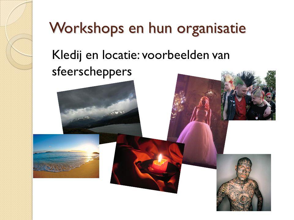 Workshops en hun organisatie Kledij en locatie: voorbeelden van sfeerscheppers