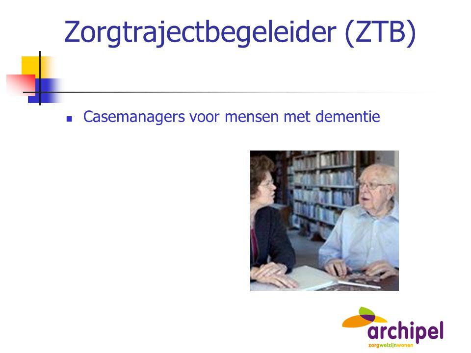 Zorgtrajectbegeleider (ZTB) Casemanagers voor mensen met dementie
