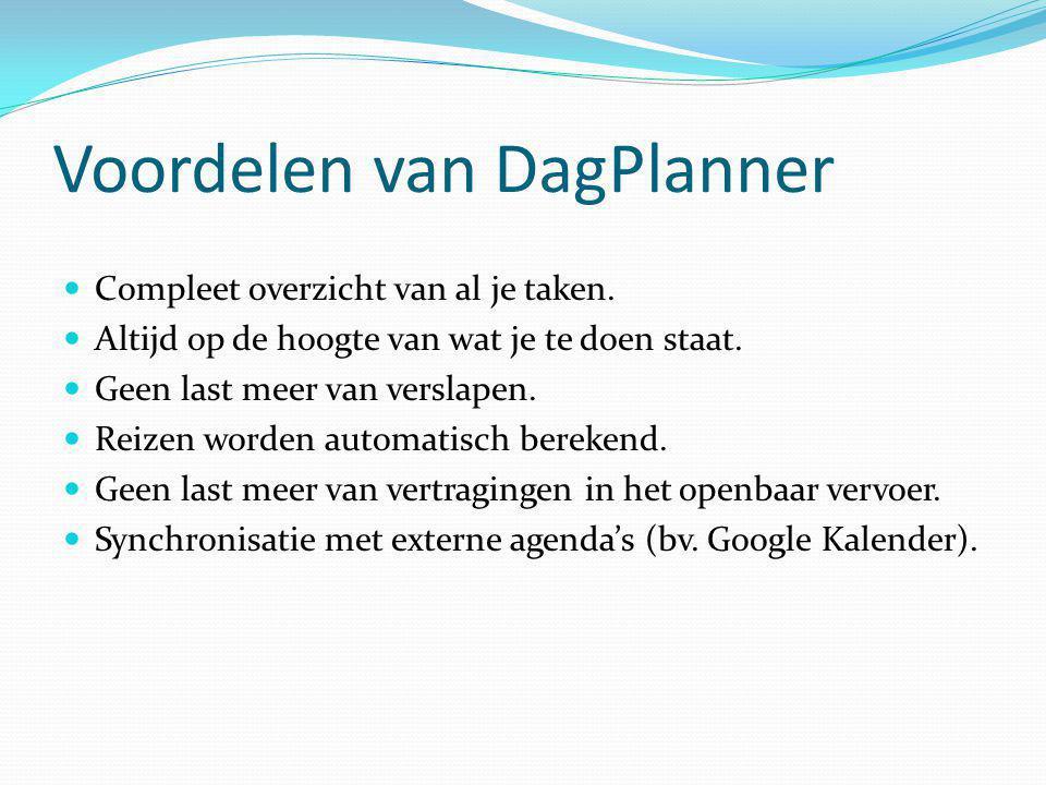 Voordelen van DagPlanner Compleet overzicht van al je taken.