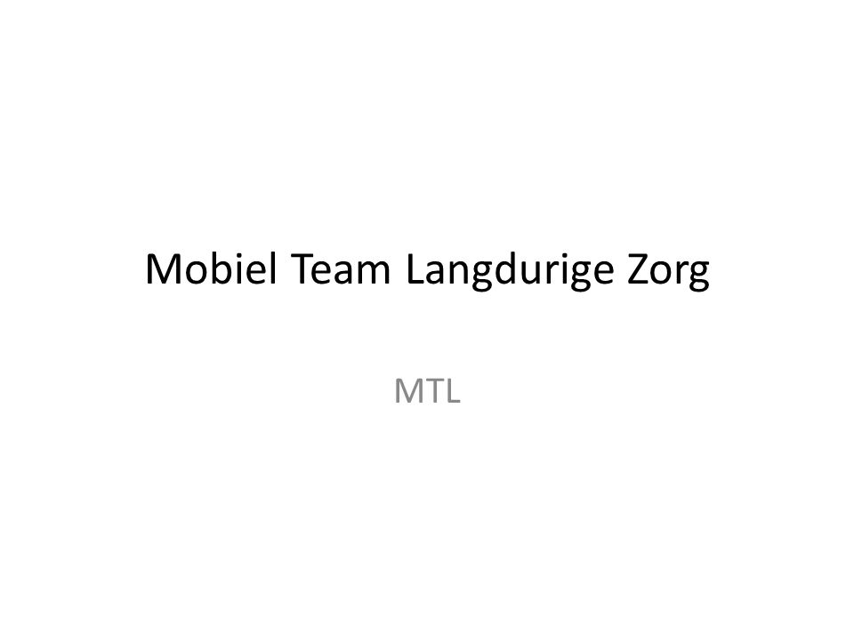 Mobiel Team Langdurige Zorg MTL