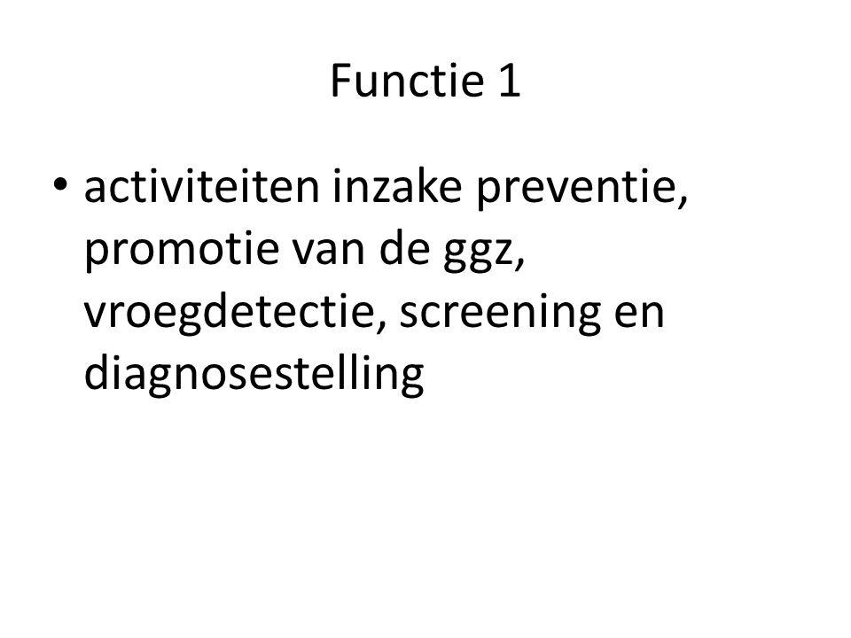 Functie 1 activiteiten inzake preventie, promotie van de ggz, vroegdetectie, screening en diagnosestelling