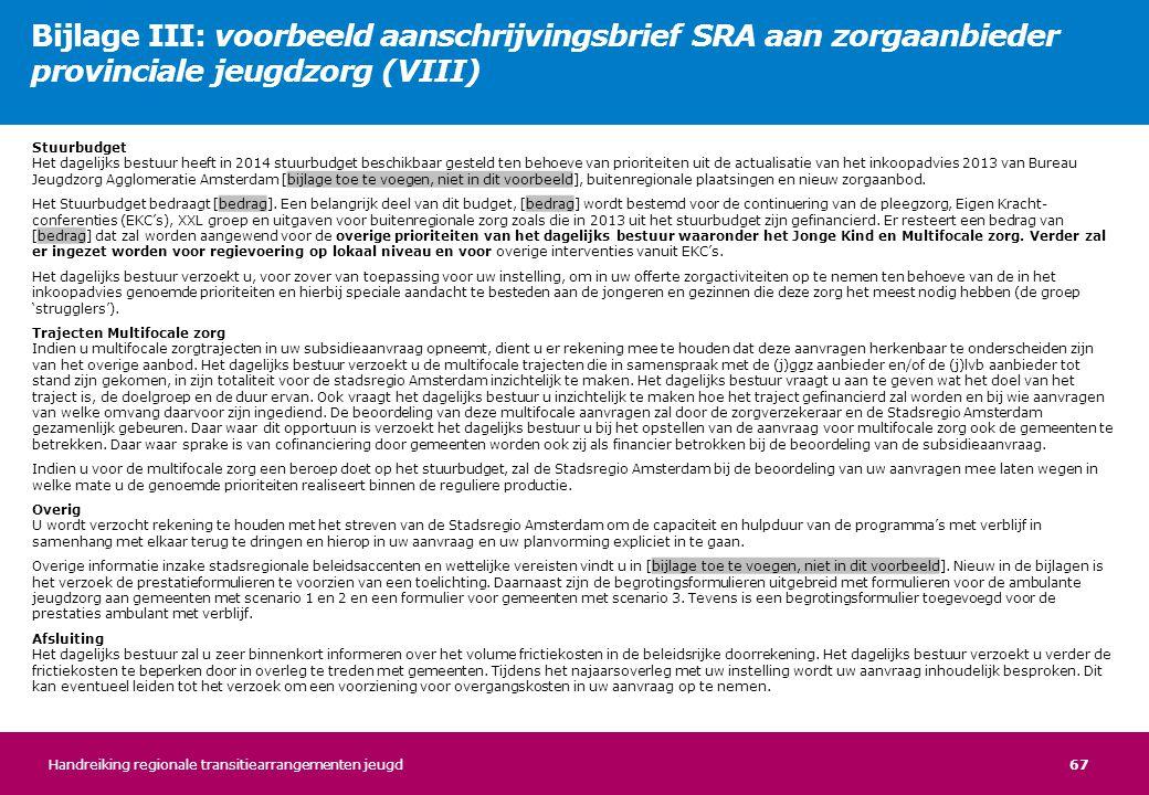 67 Stuurbudget Het dagelijks bestuur heeft in 2014 stuurbudget beschikbaar gesteld ten behoeve van prioriteiten uit de actualisatie van het inkoopadvi