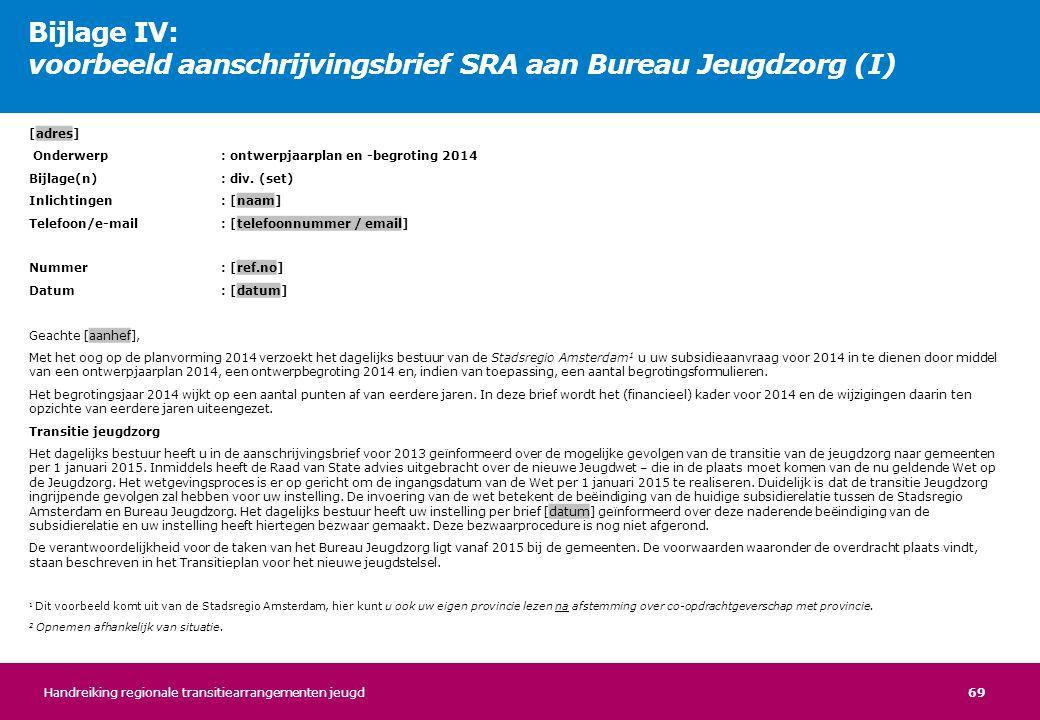 69 [adres] Onderwerp: ontwerpjaarplan en -begroting 2014 Bijlage(n): div. (set) Inlichtingen: [naam] Telefoon/e-mail: [telefoonnummer / email] Nummer: