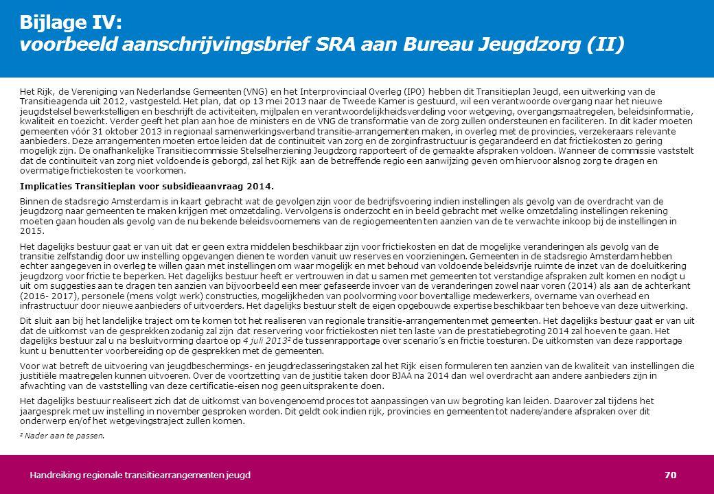 70 Het Rijk, de Vereniging van Nederlandse Gemeenten (VNG) en het Interprovinciaal Overleg (IPO) hebben dit Transitieplan Jeugd, een uitwerking van de