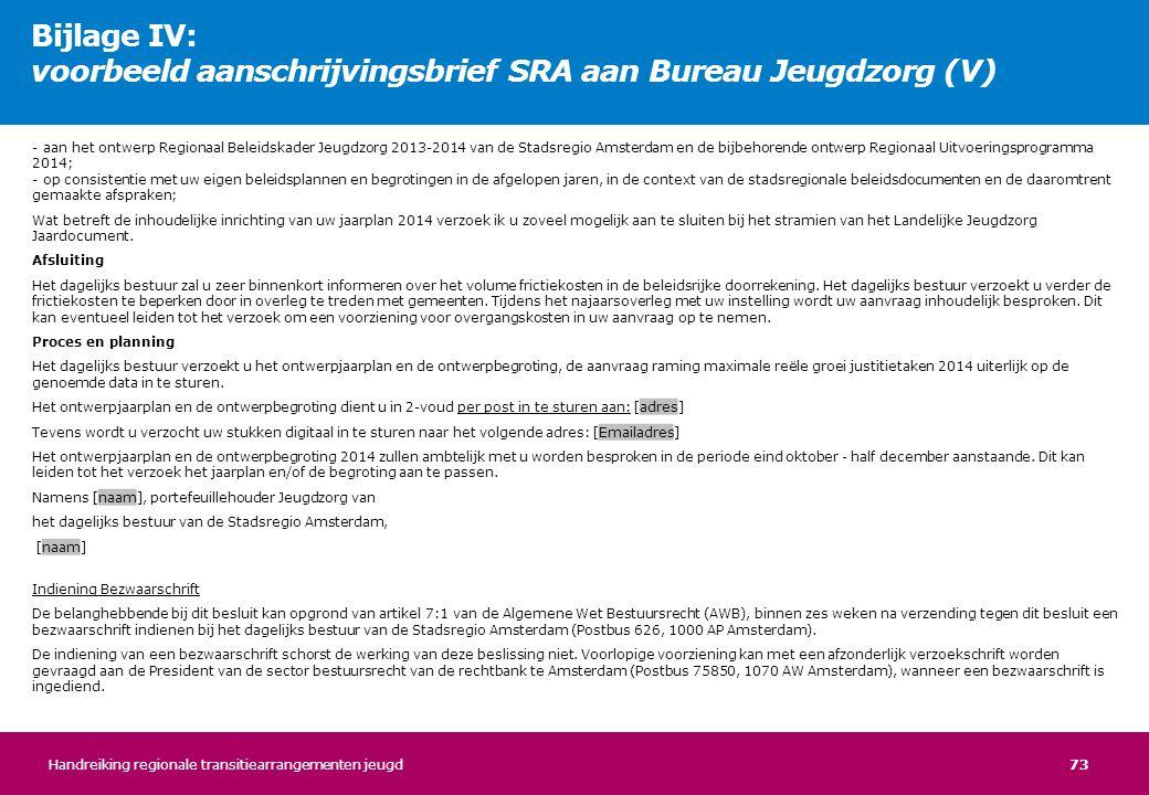 73 - aan het ontwerp Regionaal Beleidskader Jeugdzorg 2013-2014 van de Stadsregio Amsterdam en de bijbehorende ontwerp Regionaal Uitvoeringsprogramma