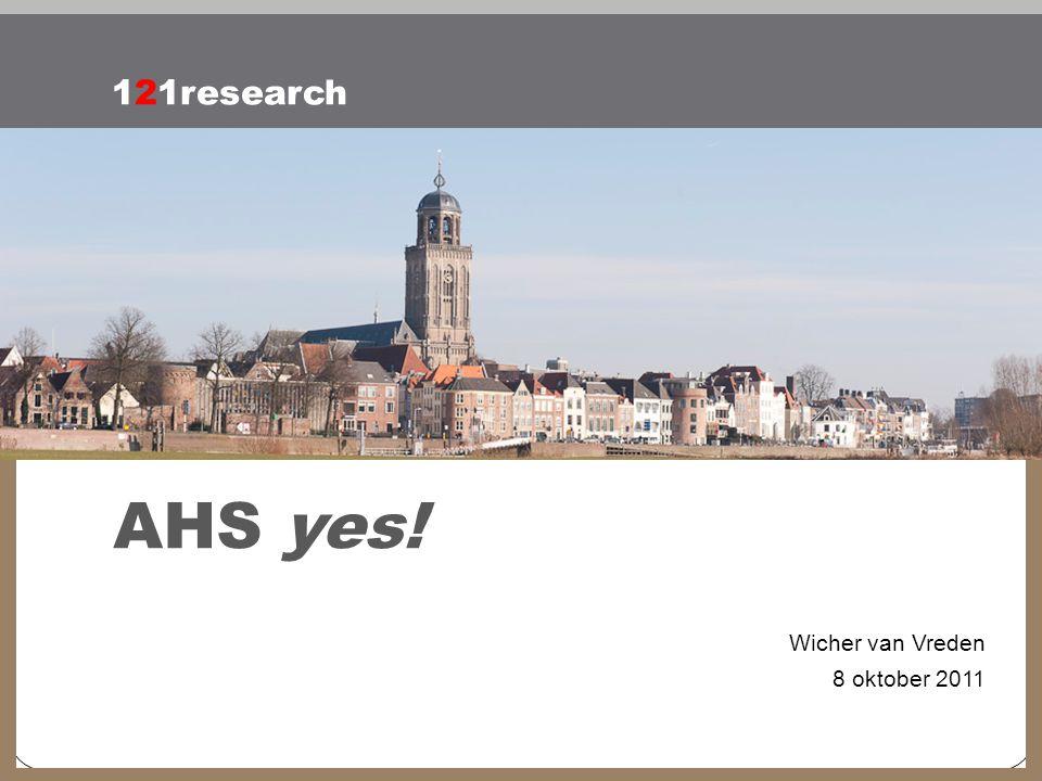 Klik om de stijl te bewerken AHS yes! Wicher van Vreden 8 oktober 2011 121research