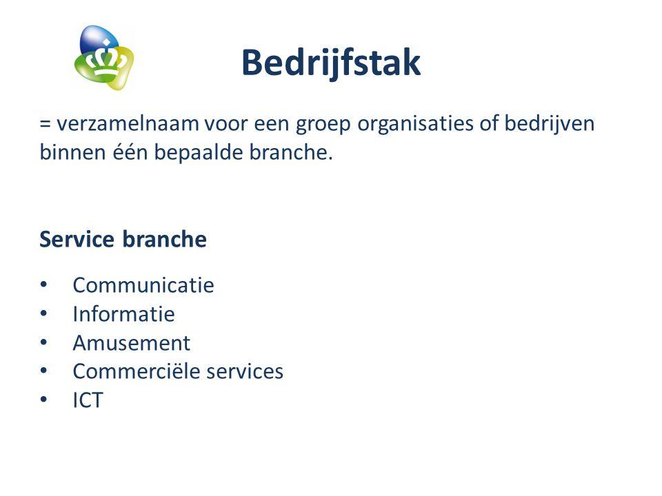 Bedrijfstak = verzamelnaam voor een groep organisaties of bedrijven binnen één bepaalde branche.