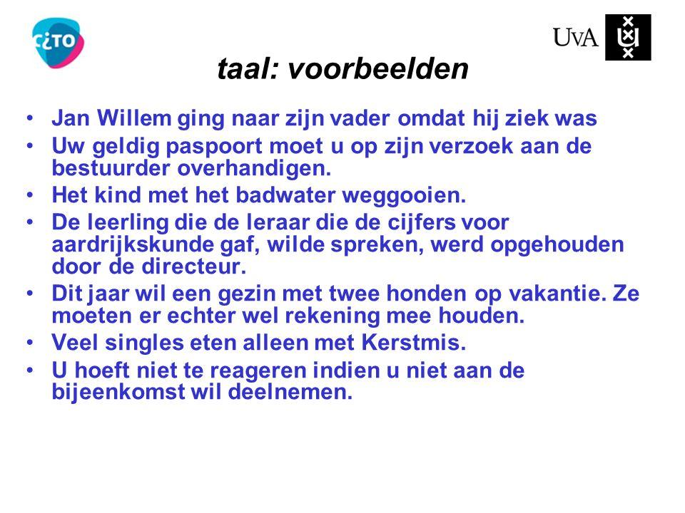Jan Willem ging naar zijn vader omdat hij ziek was Uw geldig paspoort moet u op zijn verzoek aan de bestuurder overhandigen.