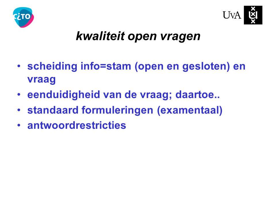 scheiding info=stam (open en gesloten) en vraag eenduidigheid van de vraag; daartoe.. standaard formuleringen (examentaal) antwoordrestricties kwalite