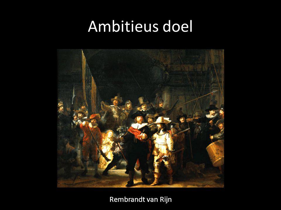 Ambitieus doel Rembrandt van Rijn