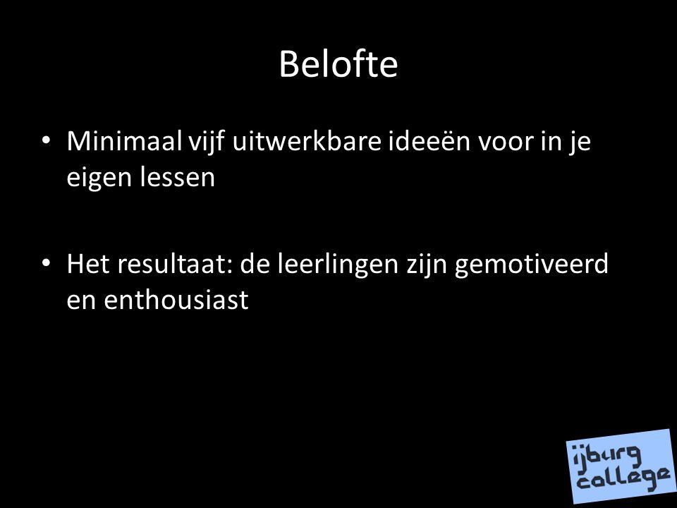Mij belofte: Alle ideeën te verzamelen en uit te wisselen Contactadres: bashuijbers@ijburgcollege.nl (Ps: had moeite met jullie handschrift)