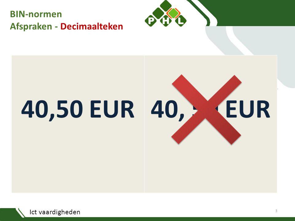 Ict vaardigheden BIN-normen Afspraken - Decimaalteken 40,50 EUR 3
