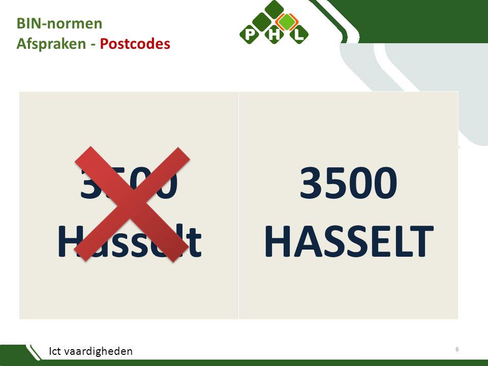 Ict vaardigheden BIN-normen Afspraken - Postcodes 3500 Hasselt 3500 HASSELT 6