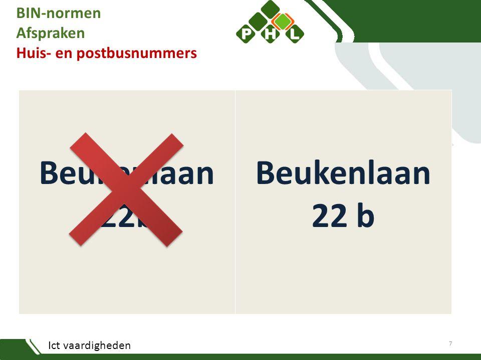 Ict vaardigheden BIN-normen Afspraken Huis- en postbusnummers Beukenlaan 22b 7