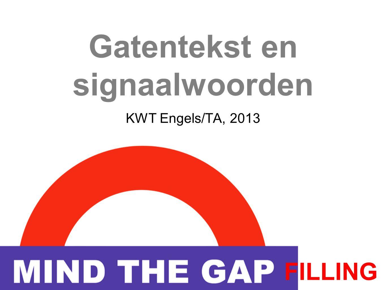 Gatentekst en signaalwoorden KWT Engels/TA, 2013 FILLING
