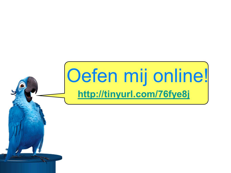 Oefen mij online! http://tinyurl.com/76fye8j