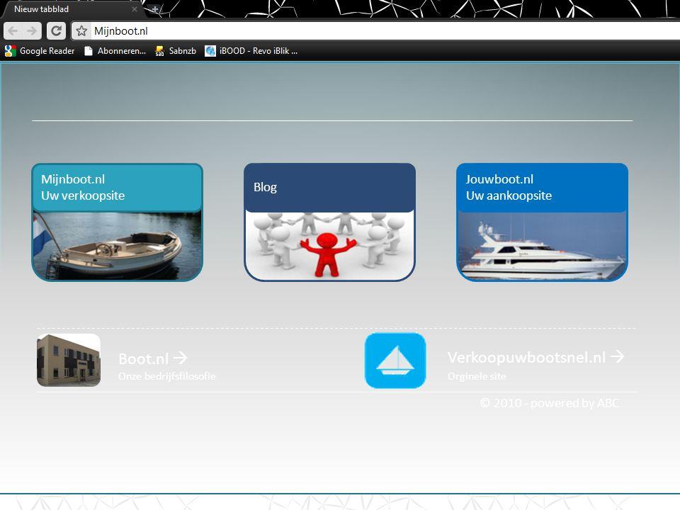 © 2010 - powered by ABC Boot.nl  Onze bedrijfsfilosofie Verkoopuwbootsnel.nl  Orginele site Mijnboot.nl Uw verkoopsite Blog Jouwboot.nl Uw aankoopsite