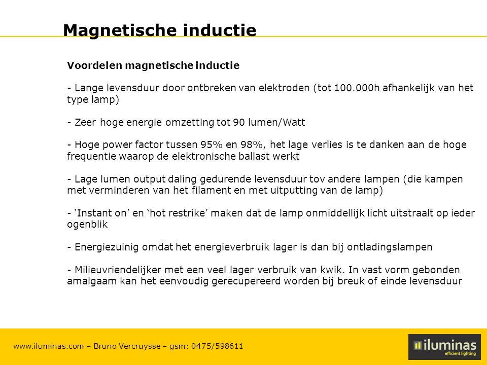 ILUMINAS Lighting Solutions – CONFIDENTIAL 8 www.iluminas.com – Bruno Vercruysse – gsm: 0475/598611 Magnetische inductie Curve levensduur