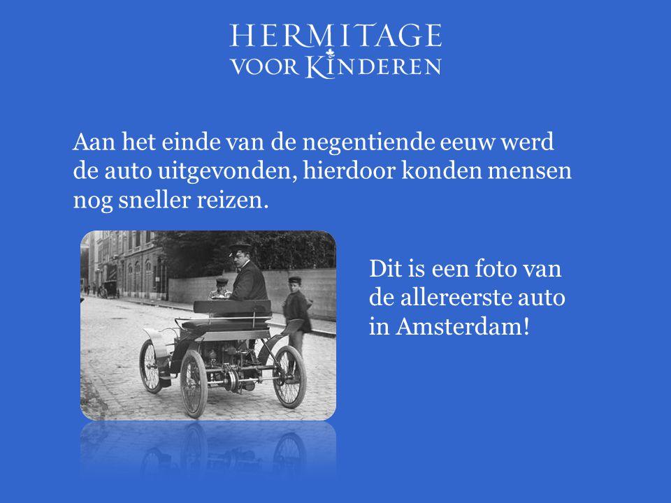 Aan het einde van de negentiende eeuw werd de auto uitgevonden, hierdoor konden mensen nog sneller reizen. Dit is een foto van de allereerste auto in