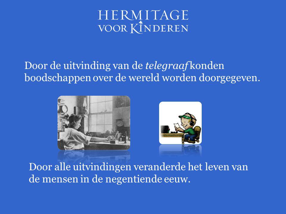 Door de uitvinding van de telegraaf konden boodschappen over de wereld worden doorgegeven.