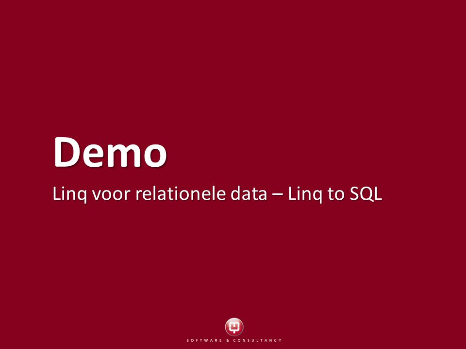 Demo Linq voor relationele data – Linq to SQL